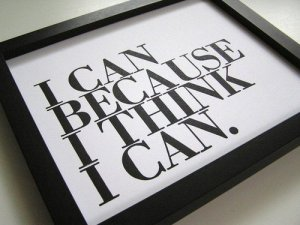 i-can-because-i-think-i-can