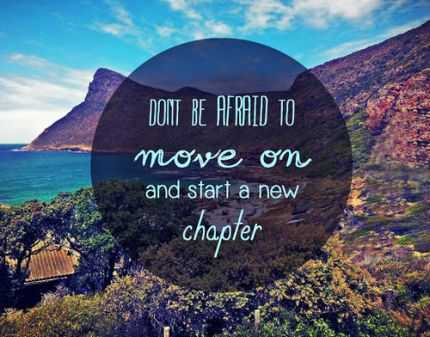 Don't-afraid-to-move-on-and-start-a-new-chapter.